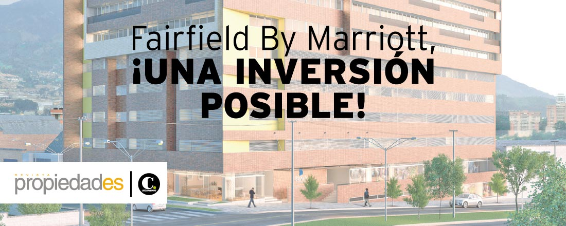 Fairfield By Marriott,¡una inversión posible!