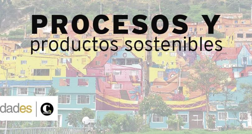 Procesos y productos sostenibles